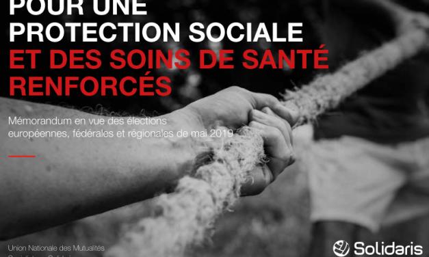 SOLIDARIS – Mémorandum 2019 – POUR UNE PROTECTION SOCIALE ET DES SOINS DE SANTÉ RENFORCÉS
