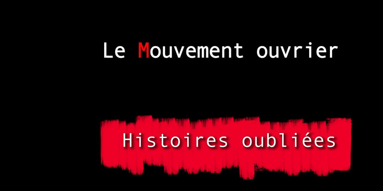 Histoires oubliées 2 : Le Mouvement ouvrier