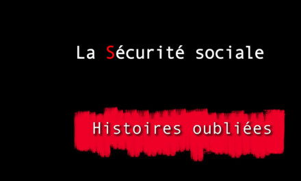 Histoires oubliées 3 : La Sécurité sociale