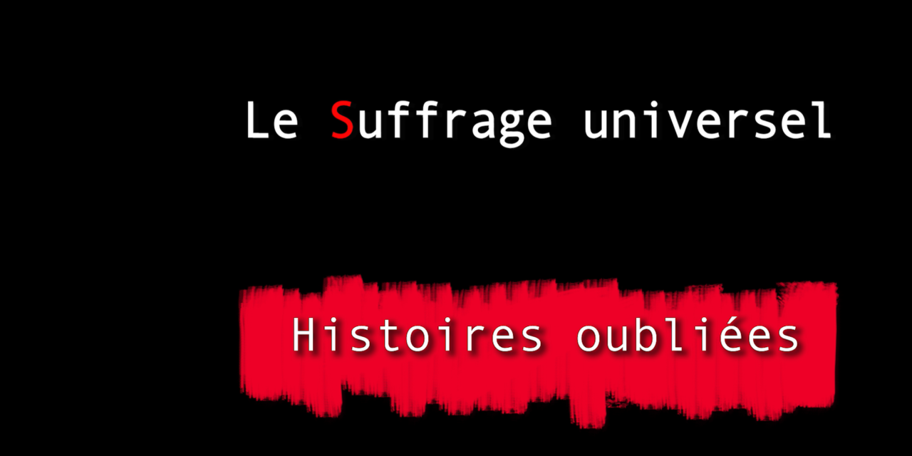 Histoires oubliées 1 : Le Suffrage universel