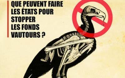 Couper les ailes aux fonds vautours!